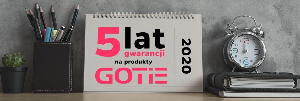 5 lat gwarancji GOTIE